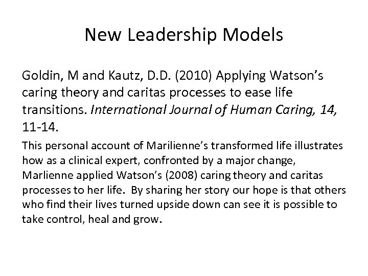 New Leadership Models Goldin, M and Kautz, D. D. (2010) Applying Watson's caring theory