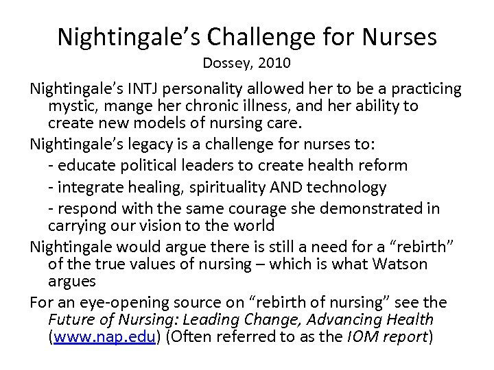 Nightingale's Challenge for Nurses Dossey, 2010 Nightingale's INTJ personality allowed her to be a