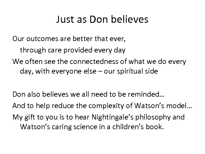 Just as Don believes Our outcomes are better that ever, through care provided every