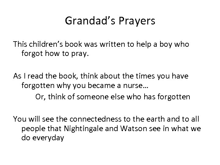 Grandad's Prayers This children's book was written to help a boy who forgot how