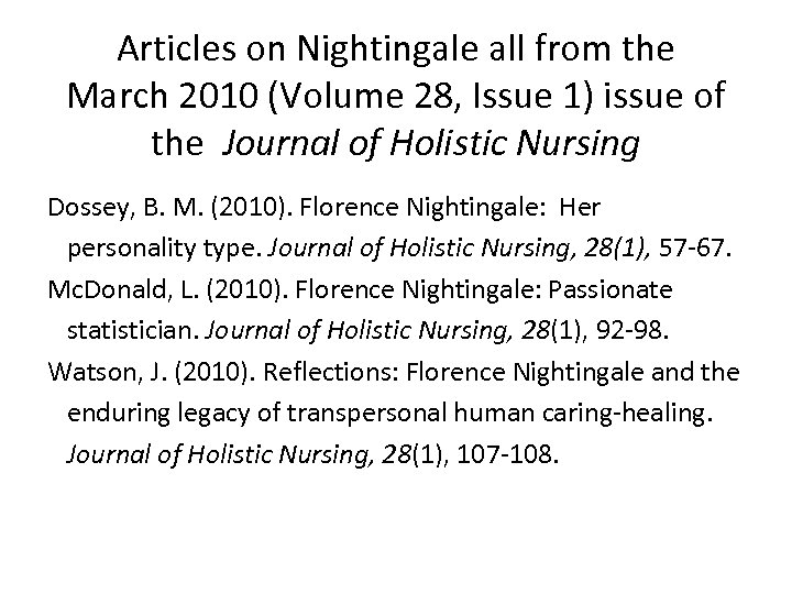 Articles on Nightingale all from the March 2010 (Volume 28, Issue 1) issue of