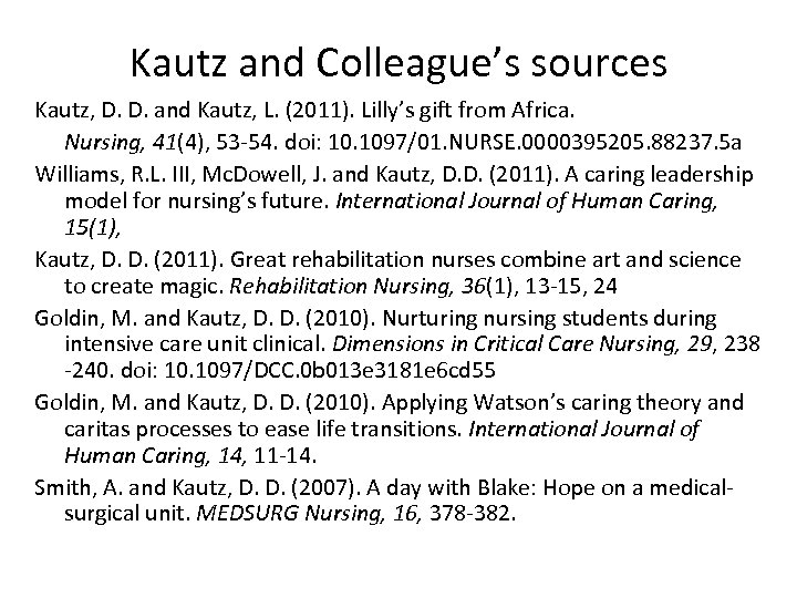 Kautz and Colleague's sources Kautz, D. D. and Kautz, L. (2011). Lilly's gift from