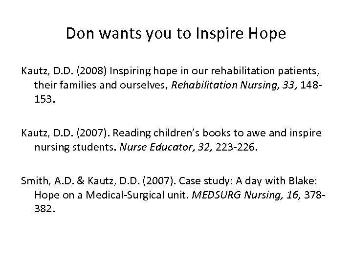 Don wants you to Inspire Hope Kautz, D. D. (2008) Inspiring hope in our