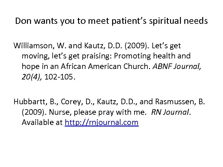 Don wants you to meet patient's spiritual needs Williamson, W. and Kautz, D. D.