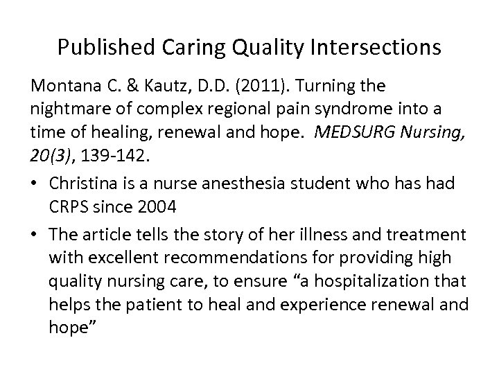 Published Caring Quality Intersections Montana C. & Kautz, D. D. (2011). Turning the nightmare