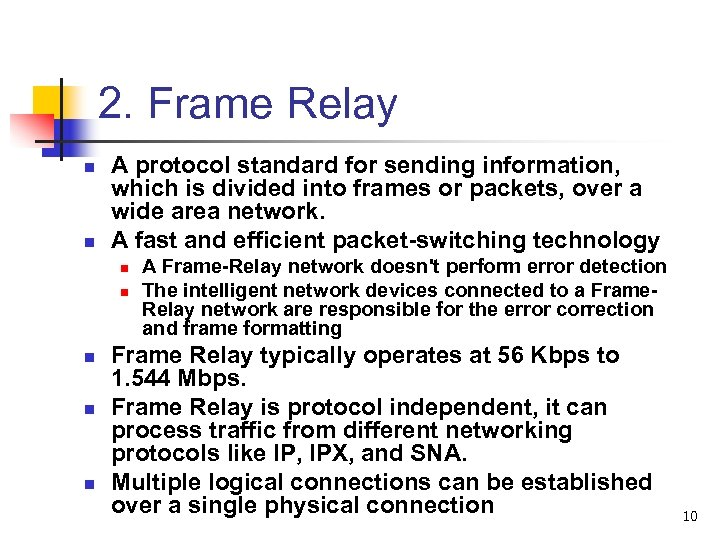 2. Frame Relay n n A protocol standard for sending information, which is divided