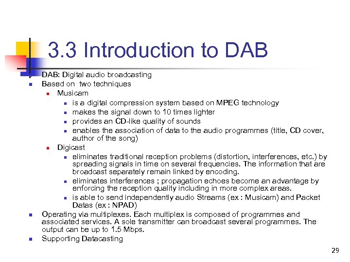 3. 3 Introduction to DAB n n DAB: Digital audio broadcasting Based on two