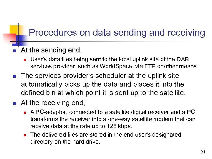 Procedures on data sending and receiving n At the sending end, n n n