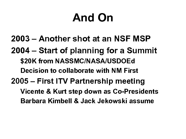 And On 2003 – Another shot at an NSF MSP 2004 – Start of