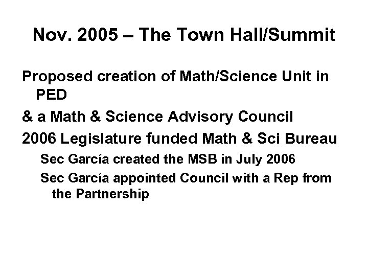 Nov. 2005 – The Town Hall/Summit Proposed creation of Math/Science Unit in PED &