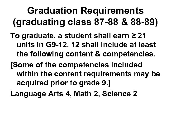 Graduation Requirements (graduating class 87 -88 & 88 -89) To graduate, a student shall