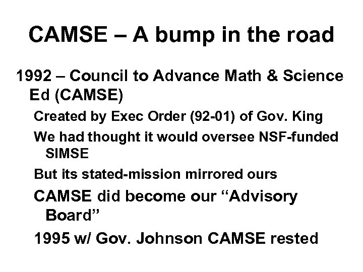 CAMSE – A bump in the road 1992 – Council to Advance Math &