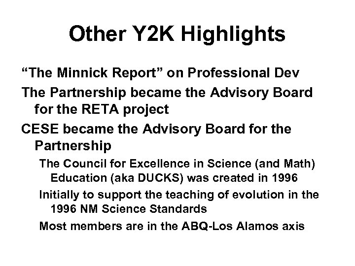 """Other Y 2 K Highlights """"The Minnick Report"""" on Professional Dev The Partnership became"""