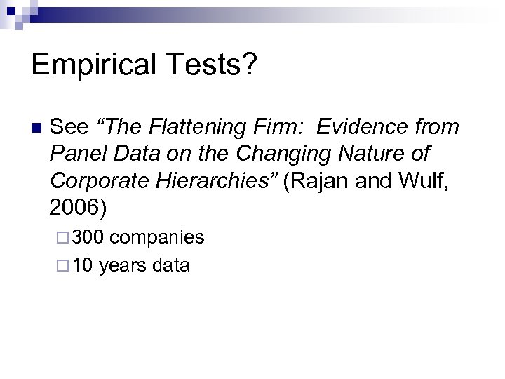 """Empirical Tests? n See """"The Flattening Firm: Evidence from Panel Data on the Changing"""