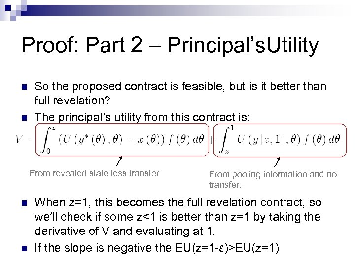 Proof: Part 2 – Principal's. Utility n n So the proposed contract is feasible,