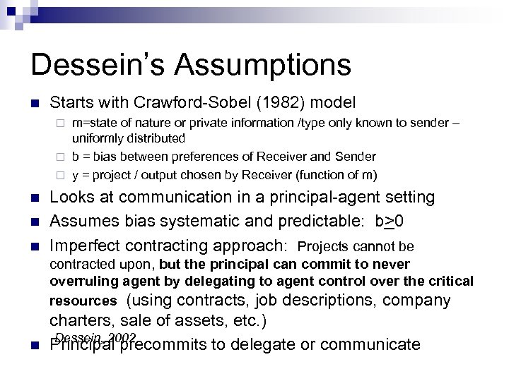 Dessein's Assumptions n Starts with Crawford-Sobel (1982) model m=state of nature or private information