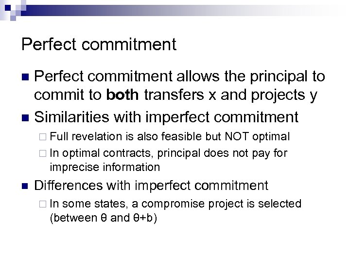 Perfect commitment allows the principal to commit to both transfers x and projects y