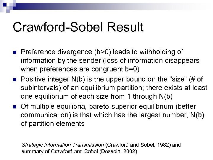 Crawford-Sobel Result n n n Preference divergence (b>0) leads to withholding of information by