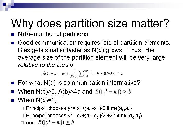 Why does partition size matter? n n n N(b)=number of partitions Good communication requires