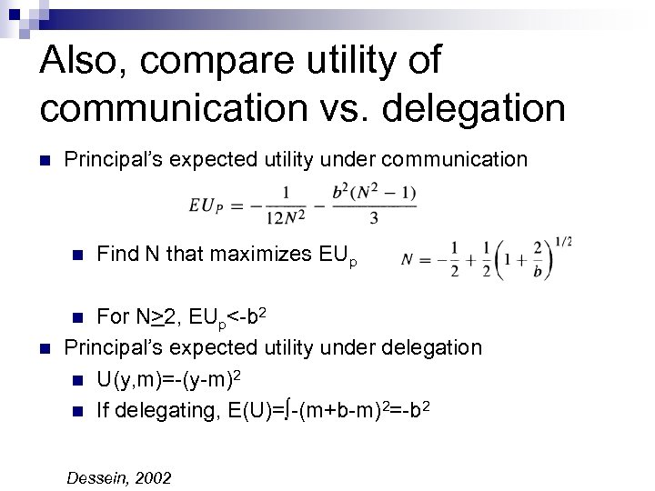 Also, compare utility of communication vs. delegation n Principal's expected utility under communication n
