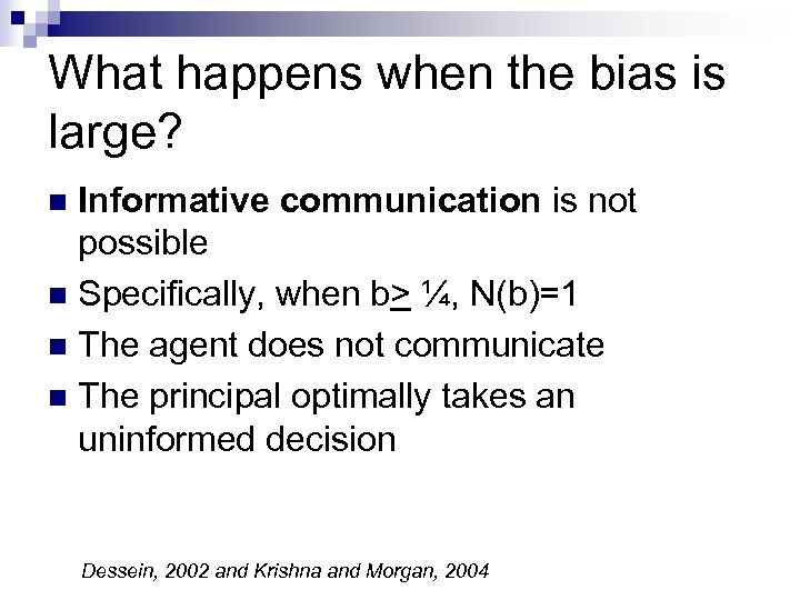 What happens when the bias is large? Informative communication is not possible n Specifically,