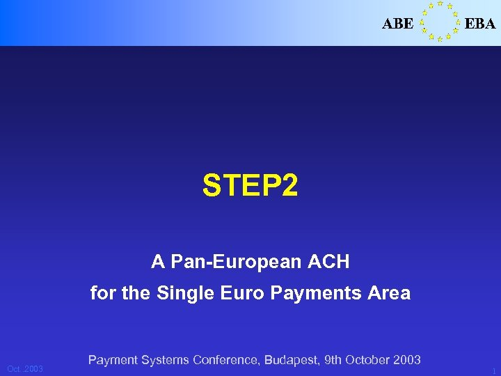 ABE EBA STEP 2 A Pan-European ACH for the Single Euro Payments Area Oct.