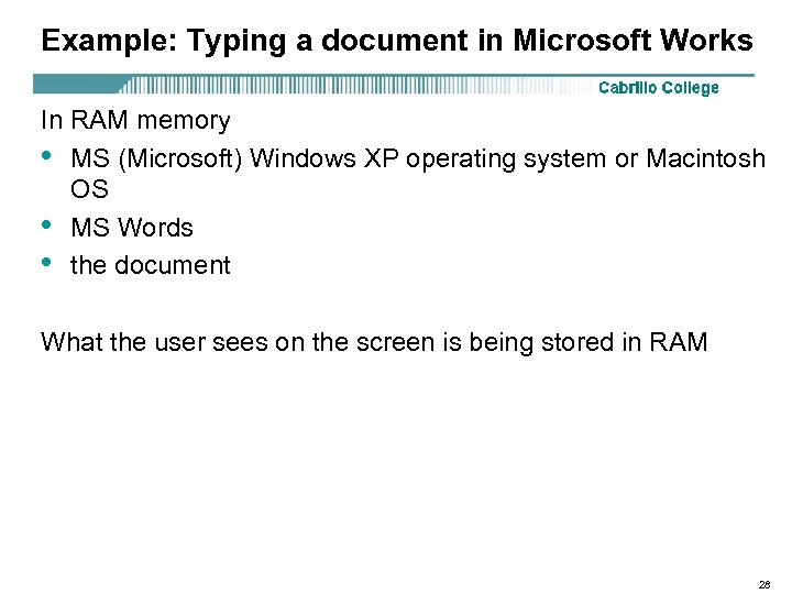 Example: Typing a document in Microsoft Works In RAM memory • MS (Microsoft) Windows