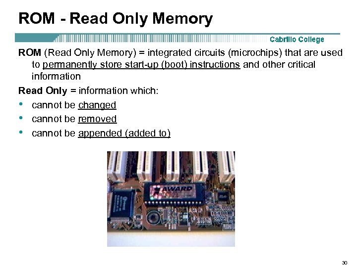 ROM - Read Only Memory ROM (Read Only Memory) = integrated circuits (microchips) that