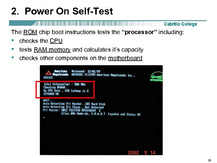 "2. Power On Self-Test The ROM chip boot instructions tests the ""processor"" including: •"