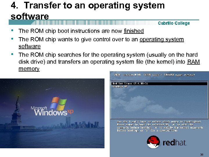 4. Transfer to an operating system software • • • The ROM chip boot
