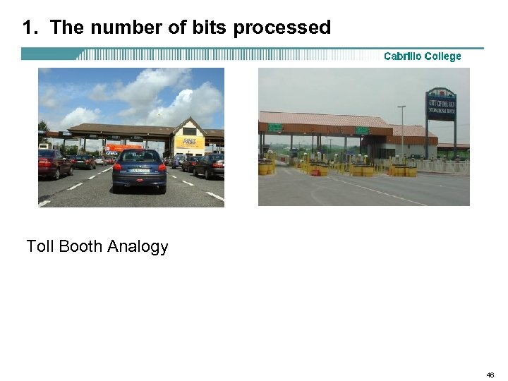 1. The number of bits processed Toll Booth Analogy 46