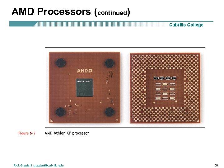 AMD Processors (continued) Rick Graziani graziani@cabrillo. edu 50