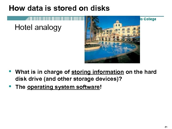How data is stored on disks Hotel analogy • • What is in charge
