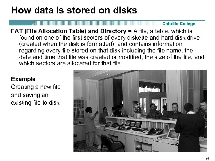 How data is stored on disks FAT (File Allocation Table) and Directory = A