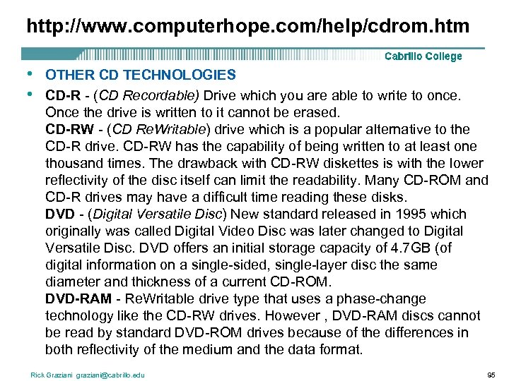 http: //www. computerhope. com/help/cdrom. htm • • OTHER CD TECHNOLOGIES CD-R - (CD Recordable)