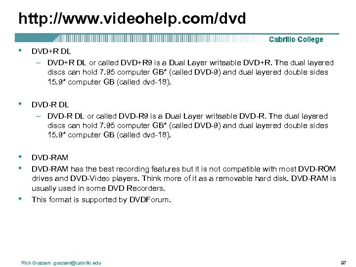 http: //www. videohelp. com/dvd • DVD+R DL – DVD+R DL or called DVD+R 9