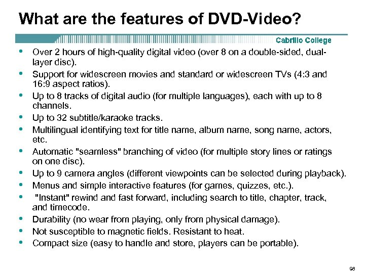 What are the features of DVD-Video? • • • Over 2 hours of high-quality