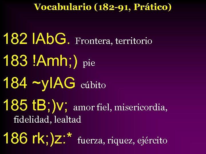 Vocabulario (182 -91, Prático) 182 l. Ab. G. Frontera, territorio 183 !Amh; ) pie