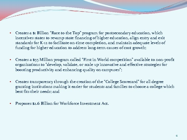 """• Creates a $1 Billion """"Race to the Top"""" program for postsecondary education,"""