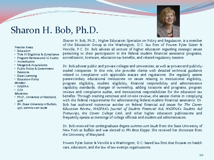 Sharon H. Bob, Ph. D. Practice Areas: • Education • Title IV Eligibility &