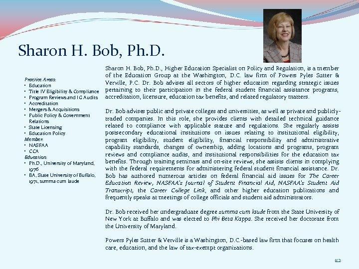 Sharon H. Bob, Ph. D. Practice Areas: • Education • Title IV Eligibility &