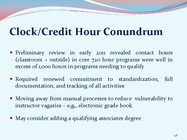 Clock/Credit Hour Conundrum Preliminary review in early 2011 revealed contact hours (classroom + outside)