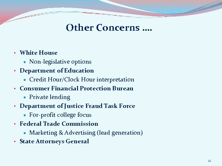 Other Concerns …. • White House Non-legislative options Department of Education Credit Hour/Clock Hour