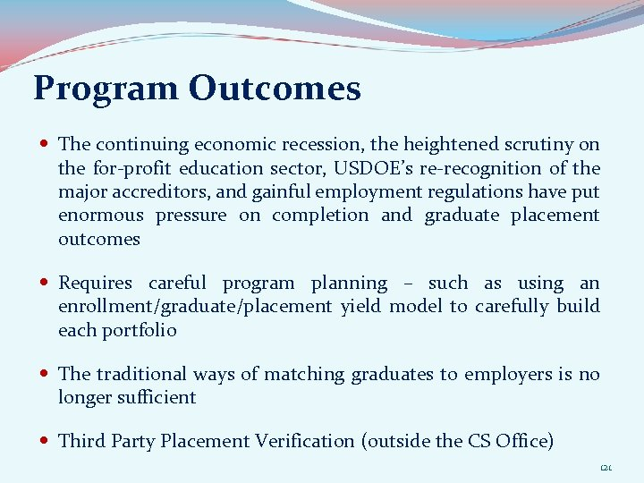 Program Outcomes The continuing economic recession, the heightened scrutiny on the for-profit education sector,