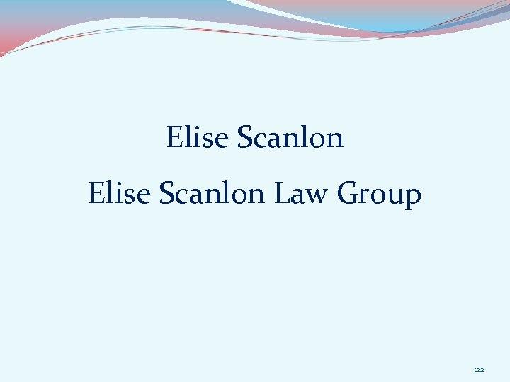 Elise Scanlon Law Group 122