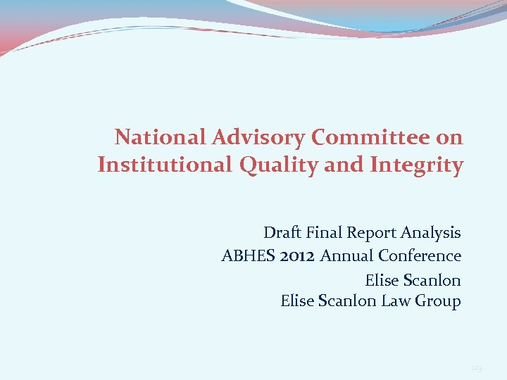 National Advisory Committee on Institutional Quality and Integrity Draft Final Report Analysis ABHES 2012