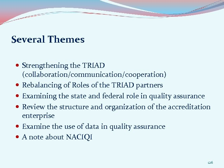 Several Themes Strengthening the TRIAD (collaboration/communication/cooperation) Rebalancing of Roles of the TRIAD partners Examining