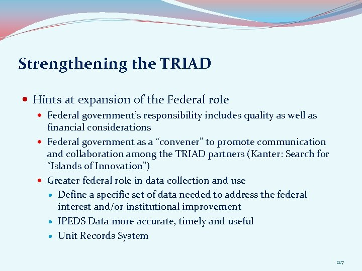 Strengthening the TRIAD Hints at expansion of the Federal role Federal government's responsibility includes