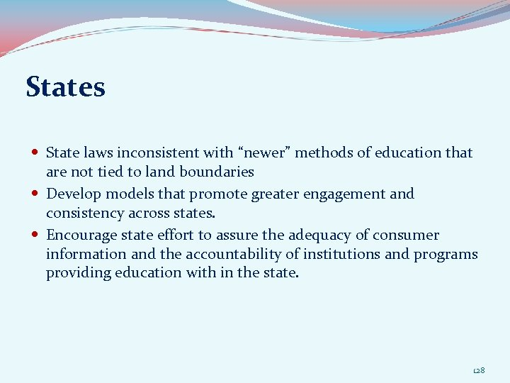 """States State laws inconsistent with """"newer"""" methods of education that are not tied to"""