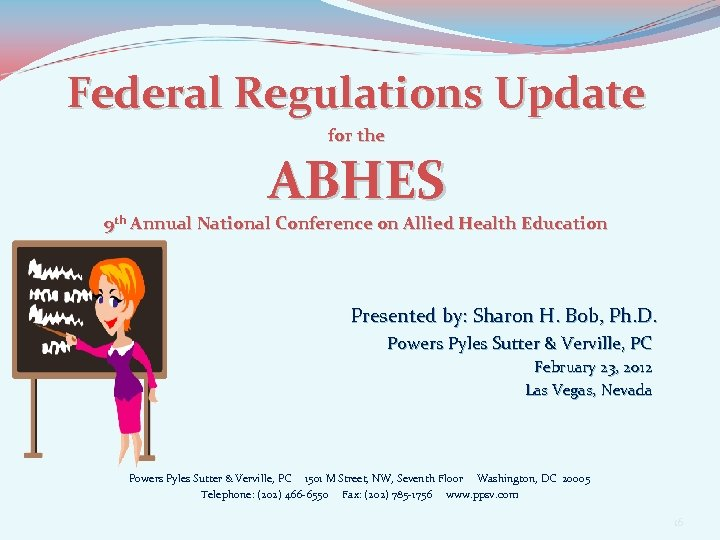 Federal Regulations Update for the ABHES 9 th Annual National Conference on Allied Health